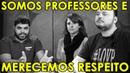 NÓS SOMOS PROFESSORES E MERECEMOS RESPEITO   Matemática Rio feat. Matemaníaca e Física Total