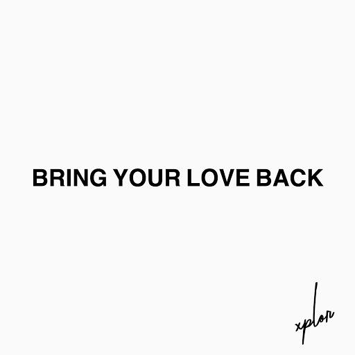 Xplor альбом Bring Your Love Back