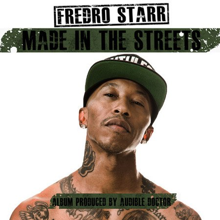 Fredro Starr (Onyx) - Made In The Streets [2013]