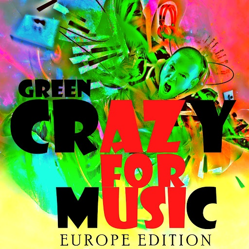 Green альбом Crazy for Music (Europe Edition)