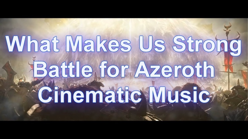 What Makes Us Strong | Neal Acree | Battle for Azeroth Cinematic Music