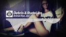 Debris RudeLies - Animal (feat. Jex) House ♫ No Copyright Music ♫