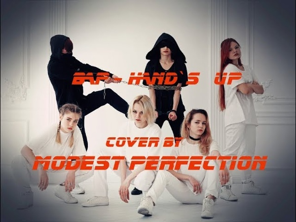 B.A.P - HANDS UP dance cover by MODEST PERFECTION