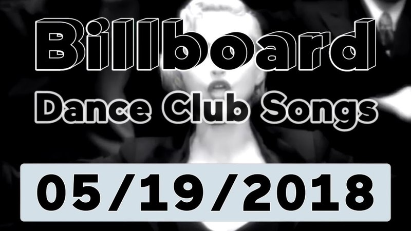 Billboard Dance Club Songs TOP 50 (May 19, 2018)