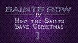 Saints Row IV How the Saints Save Christmas - 01. Miracle on 3rd street (Чудеса на 3-й улице)