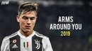Paulo Dybala Arms Around You Skills Goals 2018 2019 HD