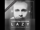 X-Press 2 feat. David Byrne - Lazy (Squlptor Club Remix) 2017