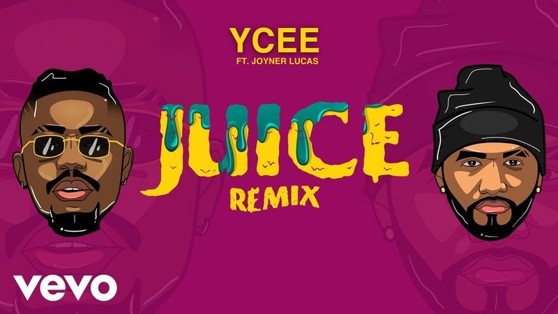 YCee - Juice Remix (ft. Joyner Lucas)