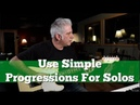 Using Simple CHORD PROGRESSIONS In Your Solos