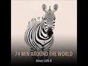 74 MIN AROUND THE WORLD Ethnic Deep House dj set