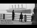 Кому от воды / Who by Water / 2007 / Билл Моррисон