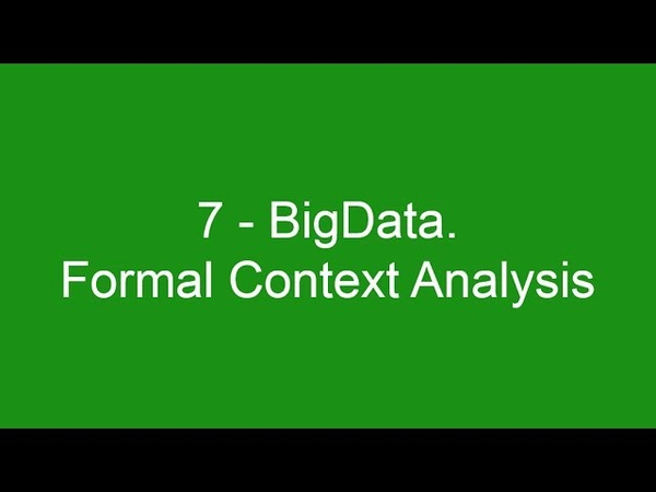 7 - BigData. Formal Context Analysis