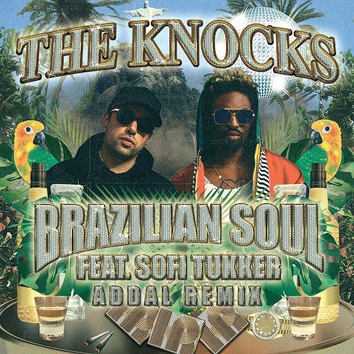 The Knocks альбом Brazilian Soul (feat. Sofi Tukker) [Addal Remix]