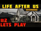 Life After Us: Nevermore // #2 // Боб, это ты? :D