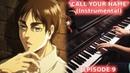 Shingeki no Kyojin 3 Part 2 EP 9 OST - ATTACK TITAN SCENE/ CALL YOUR NAME (Piano Orchestral Cover)