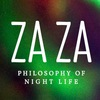 ZAZA : Philosophy of Night Life