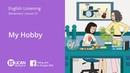 Learn English Via Listening| Elementary - Lesson 51. My Hobby