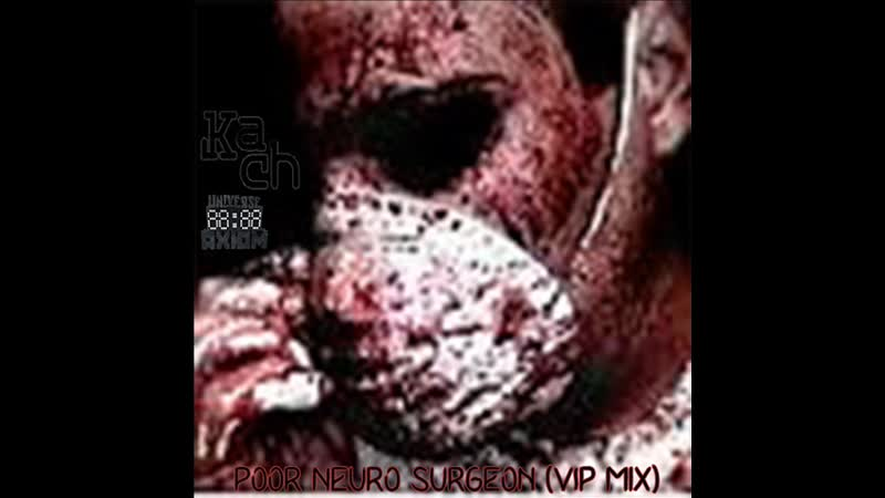 Kach - Poor Neuro Surgeon (Vip Mix) (Preview) Out 30.03.19 Dnb