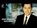 Izzat Ibragimov (Xo'ja) - Hafa qilma | Иззат Ибрагимов (Хужа) - Хафа килма