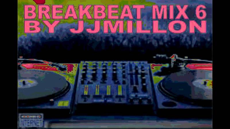BREAKBEAT MIX 6 (Retro, nu skool, big beat....)