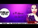 DJ BGV FURKAN SOYSAL NAHWA YA MAJNOUN 2018MEGA MIXmp3