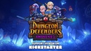 Dungeon Defenders: Awakened — Kickstarter Trailer