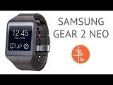 Samsung Gear 2 Neo - полный обзор умных часов на Tizen