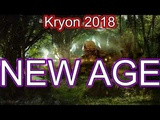 Kryon 2018 - New Age is Not as Scary as You Thought!