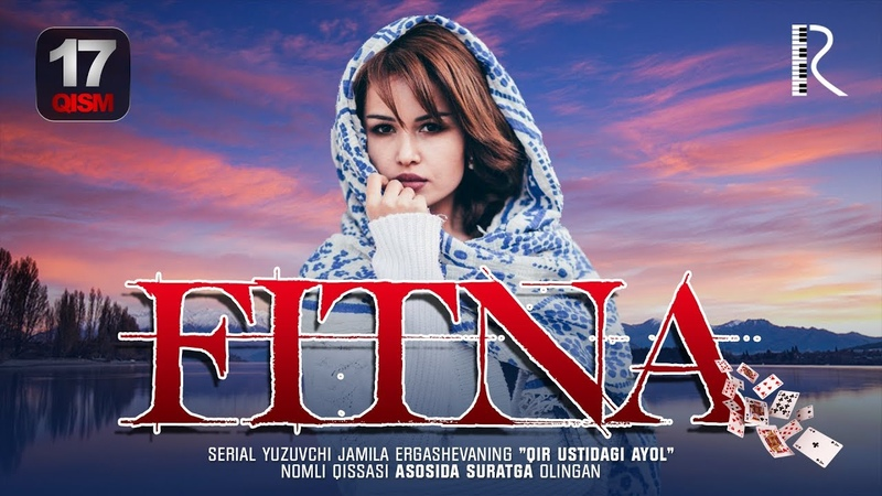 Fitna (ozbek serial) | 17-qism UzbekKliplarHD