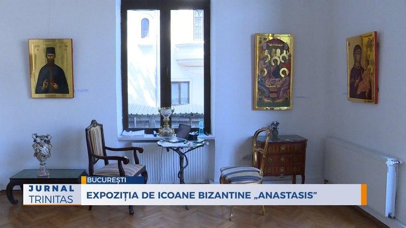 "Expoziție de icoane bizantine ""Anastasis"""
