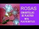 ROSAS CON BOTELLAS DE PLASTICO editado ROSES WITH PLASTIC BOTTLES