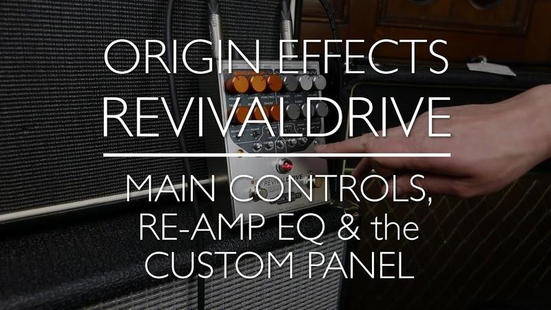 Origin Effects RevivalDRIVE A Rough Guide Part 2 Main controls