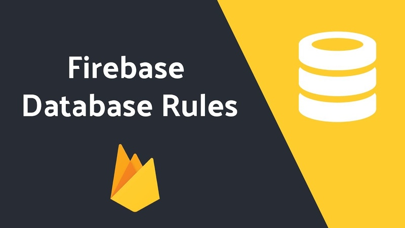 Firebase Database Rules Tutorial