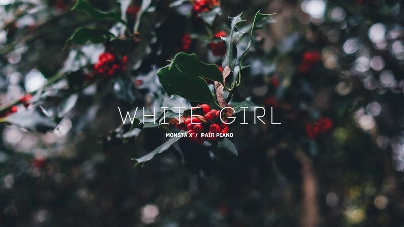 몬스타엑스 (Monsta X) - White Girl (하얀소녀) Piano Cover 피아노 커버