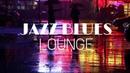 Jazz Blues Lounge Music Mix - 30 minutes - Bar Night Session