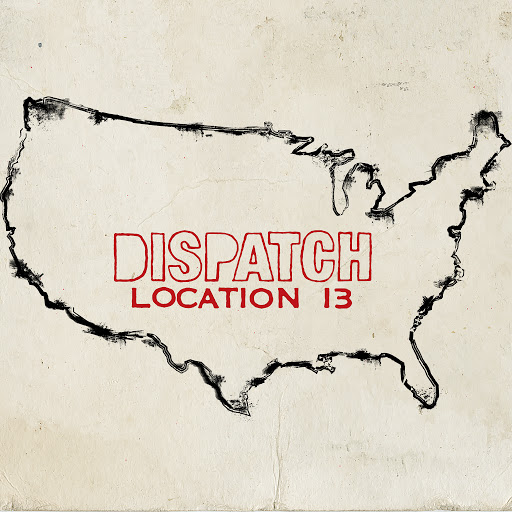 Dispatch альбом Location 13 (Deluxe Version)