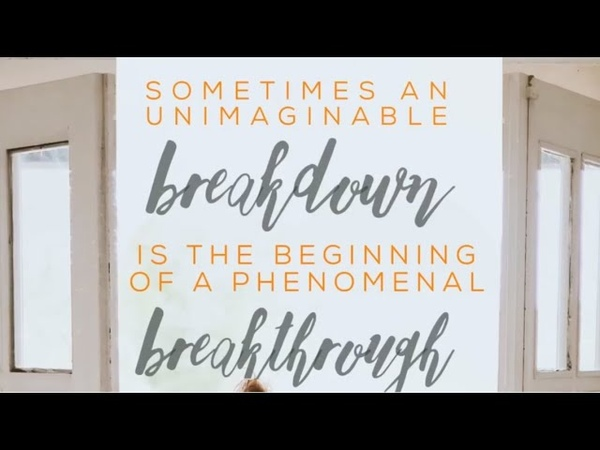 Are you having a breakdown or a breakthrough? - Daily Inspiration