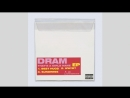 DRAM - That's a Girls Name (Audio)
