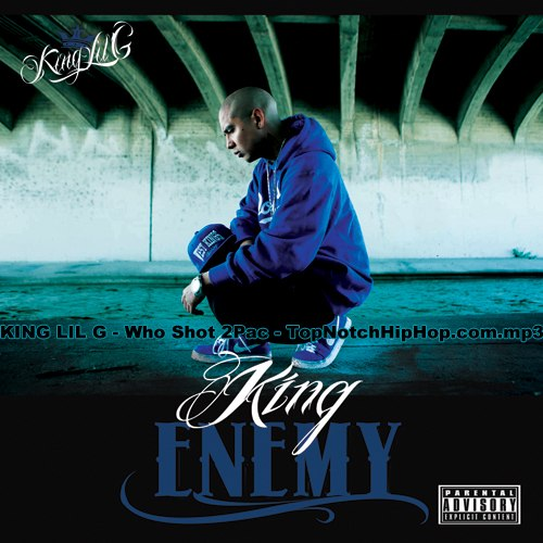 KING LIL G - Who Shot 2Pac - TopNotchHipHop.com