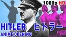 Adolf Hitler Anime Opening [1080p]