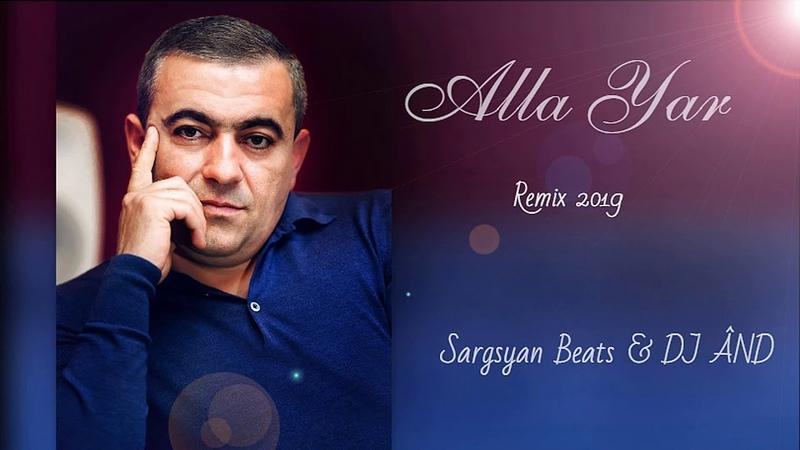 Sargsyan Beats DJ ÂND - Alla Yar (Remix) 2019 █▬█ █ ▀█▀