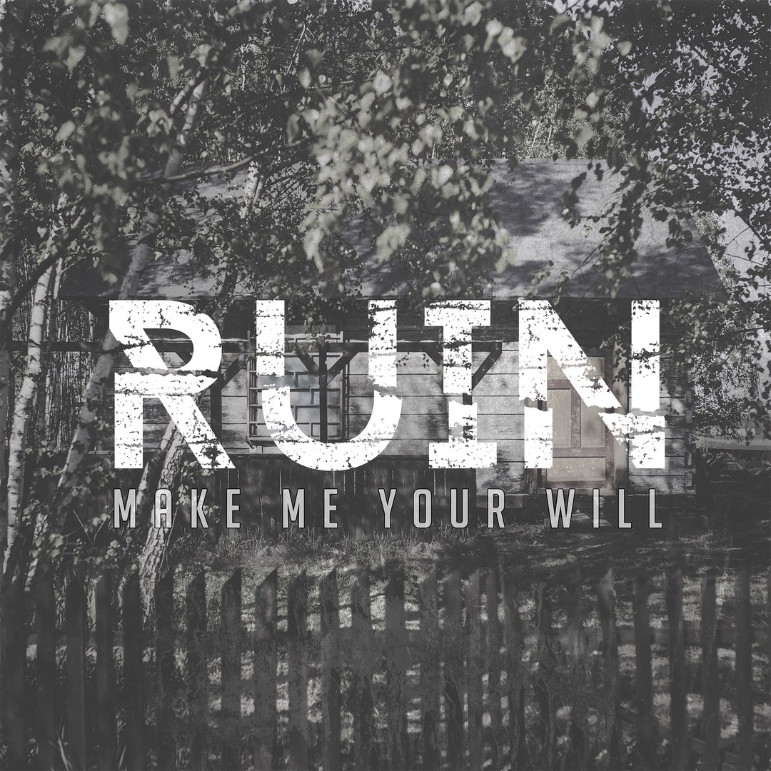 Ruin - Make Me Your Will [EP] (2016)