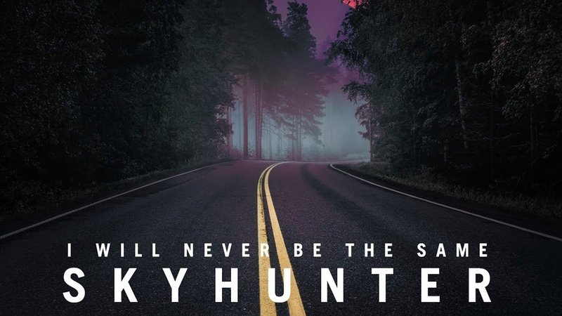 I Will Never Be The Same - Skyhunter