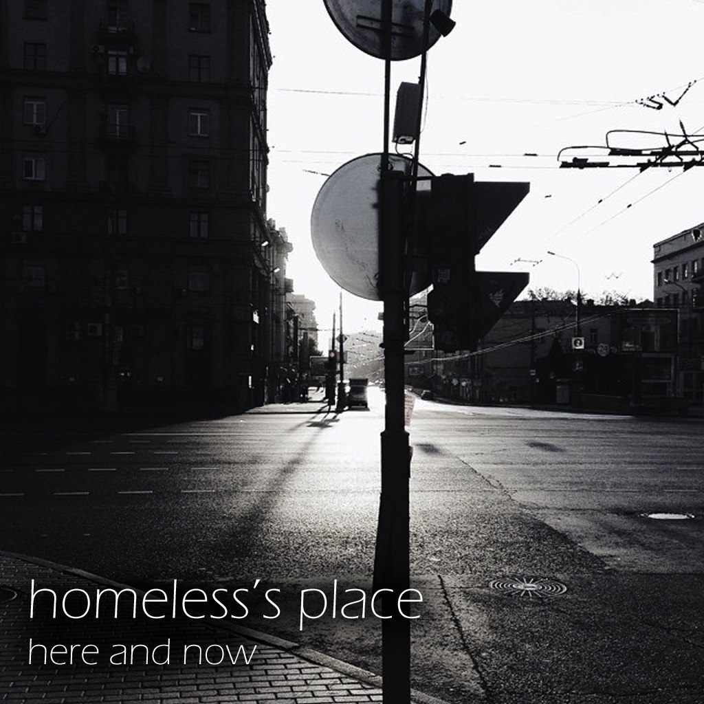 Homeless's Place - Here And Now (Maxi Single) (2015)