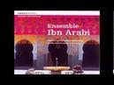 Ensemble Ibn Arabi - Arabo Andalusian Sufi Songs - فرقة ابن عربي _ Full Album