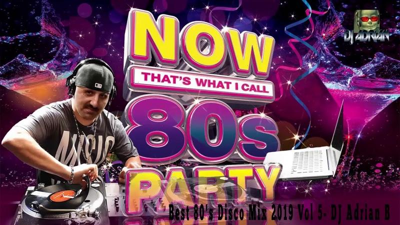 Best 80's Disco Mix 2019 Vol 5 DJ Adrian B