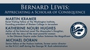Bernard Lewis Appreciating a Scholar of Consequence