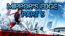 Mirror's Edge (PC) Heat Walkthrough Part 5 [No Commentary] (720 HD)
