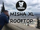MISHA XL - ROOFTOP