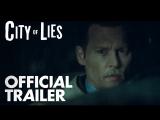 City of Lies Трейлер 1080p